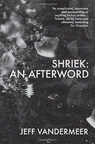 Ebook Shriek: An Afterword by Jeff VanderMeer DOC!