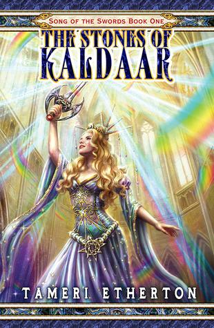 The Stones of Kaldaar (Song of the Swords, #1)