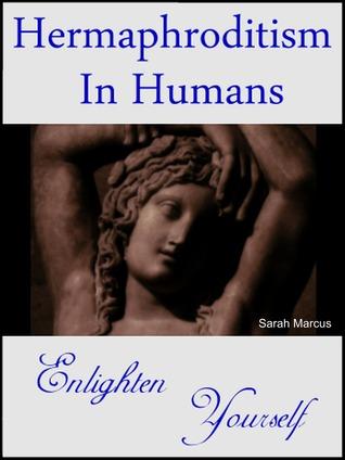 Hermaphroditism in Humans: Enlighten Yourself