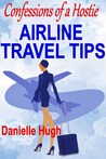 Confessions of a Hostie: Airline Travel Tips