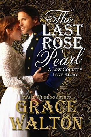 The Last Rose Pearl (Low Country Love Stories #1)