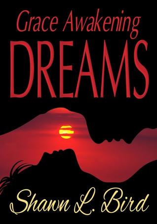 Grace Awakening Dreams(Grace Awakening 1) - Shawn L. Bird