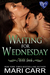 Waiting for Wednesday (Wild Irish #3)