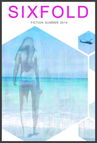 Sixfold Fiction Summer 2014