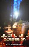Guardians Obsession (Guardians, #3)