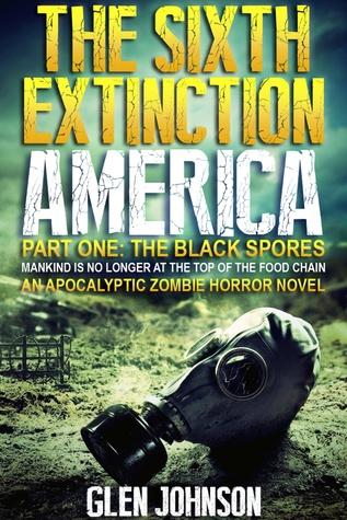 The Black Spores (The Sixth Extinction America #1)