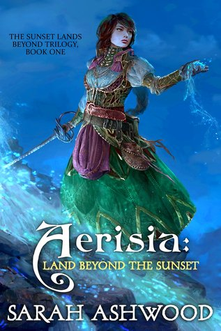 Ebook Aerisia: Land Beyond the Sunset, Book 1 by Sarah Ashwood DOC!