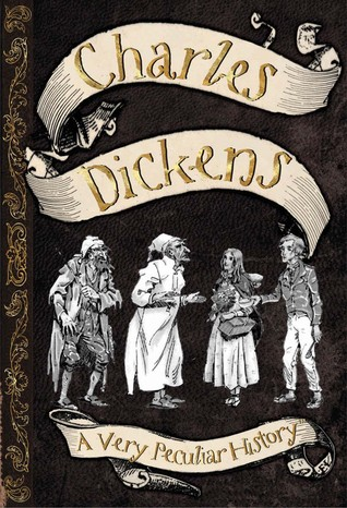 Charles Dickens: a very peculiar history