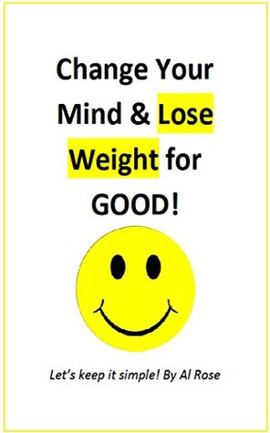 Change Your Mind & Lose Weight for GOOD!