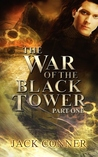 The War of the Black Tower: Part One: Cursed by the Dark Lord