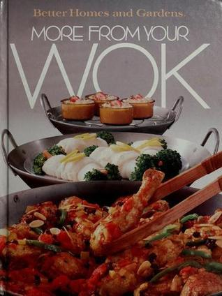 More from Your Wok (Better homes and gardens books)