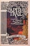 The Paper Trail: An Unexpected History of the World's Greatest Invention