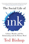 The Social Life of Ink