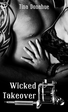 Wicked Takeover by Tina  Donahue