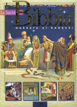 La Sacra Bibbia: Narrata ai ragazzi