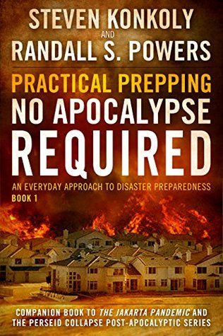 Practical Prepping: No Apocalypse Required series: An Everyday Approach to Disaster Preparedness