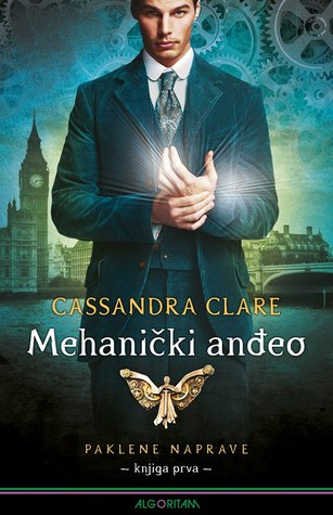 Mehanički anđeo (The Infernal Devices, #1) by Cassandra Clare