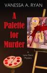 A Palette for Murder (Lana Davis Mystery #1)