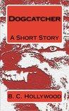 Dogcatcher: A Short Story