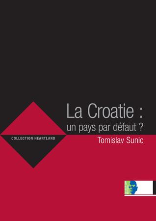 La Croatie : un pays par défaut ?