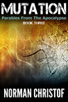 Mutations (Parables From The Apocalypse #3)