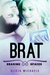 Brat (Sharing Spaces, #2) by Alicia Michaels