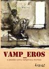 Vamp_Eros: A paixão entre vampiros e mortais