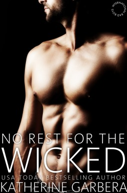 No Rest for the Wicked (International Bad Boys, #1)