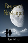 Beyond Nostalgia by Tom Winton