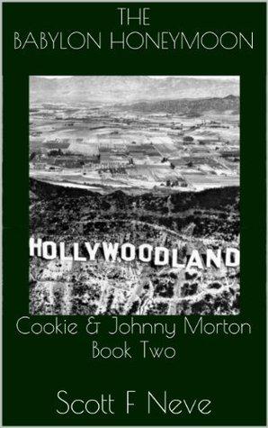 The Babylon Honeymoon (Cookie & Johnny Morton, #2)
