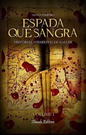Espada que Sangra (Histórias Vermelhas de Zallar, #1)