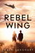 Rebel Wing (Rebel Wing #1) by Tracy Banghart