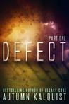 Defect: Part One (Defect, #1)