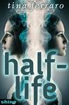Half-Life by Tina Ferraro