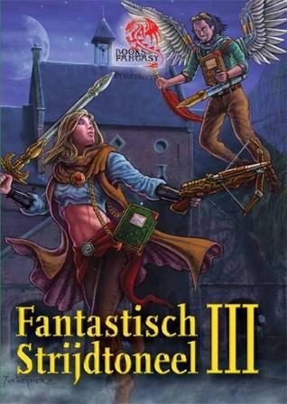 Fantastisch strijdtoneel III (Fantastisch strijdtoneel, #3)