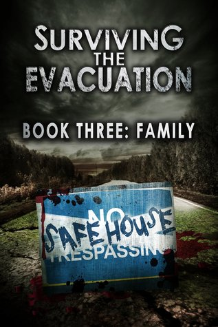 Family (Surviving The Evacuation #3)