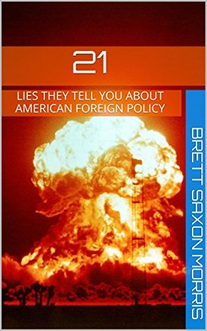 21 Lies They Tell You About American Foreign Policy