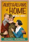 Australians at home:  World War 1