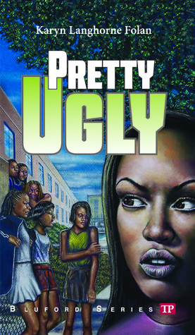 Pretty Ugly (Bluford High, #18)