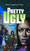 Pretty Ugly (Bluford High, #18)