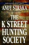 The K Street Hunting Society (Frank Pavlicek Mysteries, #6)