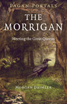 The Morrigan: Meeting the Great Queens