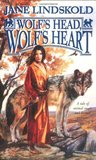 Wolf's Head, Wolf's Heart by Jane Lindskold