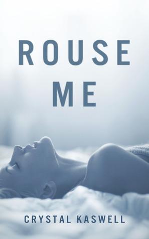 Rouse Me (Rouse Me #1)