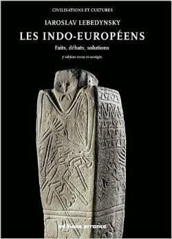 Les Indo-Européens: Faits, débats, solutions