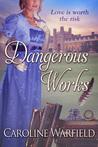 Dangerous Works