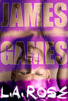 James Games by L.A Rose