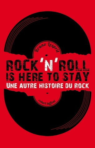 Rock'n' Roll is here to stay - Une autre histoire du rock