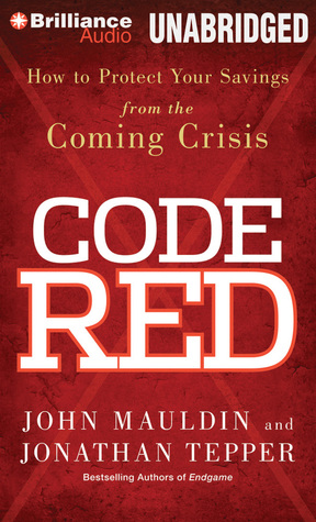 Ebooks littérature anglaise téléchargement gratuit Code Red: How to Protect Your Savings from the Coming Crisis by John Mauldin, Jonathan Tepper 1491507551 en français iBook