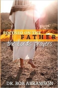 Focused on the Father: The Lord's Prayers